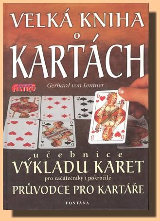 Velka Kniha O Kartach Ucebnice Vykladu Karet Pro Zacatecniky I