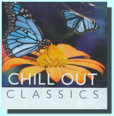 Chill out Classics  (audio CD)
